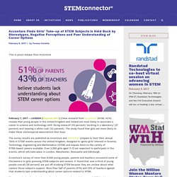 Accenture Finds Girls' Take-up of STEM Subjects is Held Back by Stereotypes, Negative Perceptions and Poor Understanding of Career Options - STEMconnector