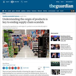 Understanding the origin of products is key to ending supply chain scandals