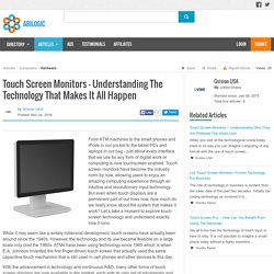 Touch Screen Monitors - Understanding The Technology That Makes It All Happen