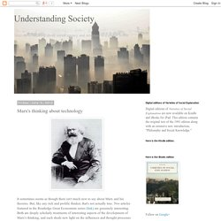Understanding Society: Marx's thinking about technology