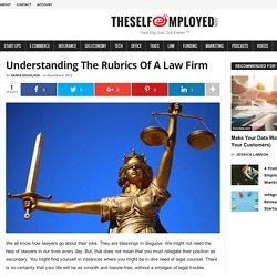 Understanding The Rubrics of A Law Firm - TheSelfEmployed.com