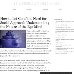 How to Let Go of the Need for Social Approval: Understanding the Nature of the Ego Mind