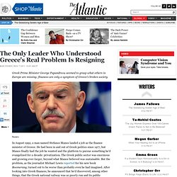 The Only Leader Who Understood Greece's Real Problem is Resigning - Max Fisher - International