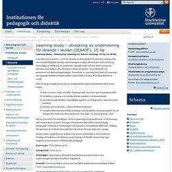 Learning study - utveckling av undervisning för lärande i skolan (DIA40F), 15 hp - Institutionen för pedagogik och didaktik