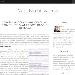 Digital undervisning, digitala prov, eller, skapa prov i Google formulär