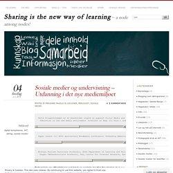 Sosiale medier og undervisning – Utdanning i det nye mediemiljøet
