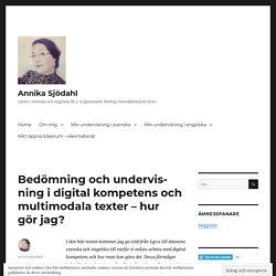 Bedömning och undervisning i digital kompetens och multimodala texter – hur g...