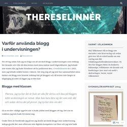 Varför använda blogg i undervisningen? – ThereseLinnér