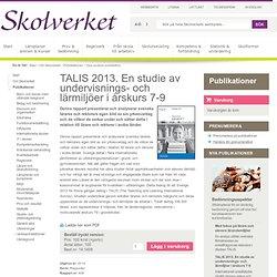 TALIS 2013. En studie av undervisnings- och lärmiljöer i årskurs 7-9