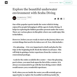 Explore the beautiful underwater environment with Scuba Diving