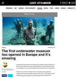 The first underwater museum has opened in Europe and it's amazing