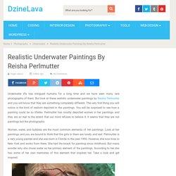 Realistic Underwater Paintings By Reisha Perlmutter – DzineLava