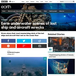 Earth - Eerie underwater scenes of lost ship and aircraft wrecks