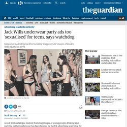 Jack Wills underwear party ads too 'sexualised' for teens, says watchdog