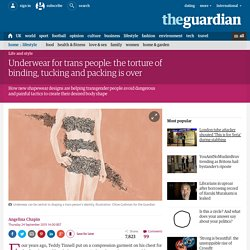 Underwear for trans people: the torture of binding, tucking and packing is over