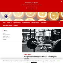 Are you underweight? Healthy tips to gain weight - Health Room