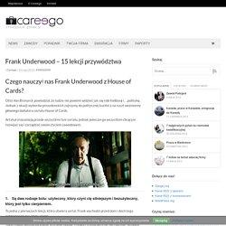 Frank Underwood, 15 lekcji przywództwa. Kariera, rozwój