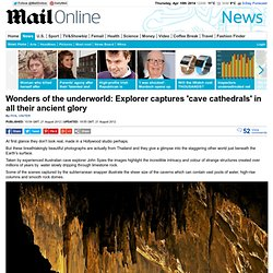 Wonders of the underworld: Explorer captures ソcave cathedralsソ in all their ancient glory