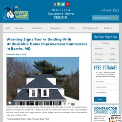 Warning Signs You're Dealing With Undesirable Home Improvement Contractors in Bowie, MD