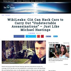 "WikiLeaks: CIA Can Hack Cars to Carry Out ""Undetectable Assassinations"" - Just Like Michael Hastings"