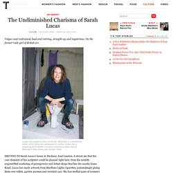The Undiminished Charisma of Sarah Lucas