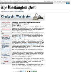 Checkpoint Washington - Pentagon: Undisclosed Wikileaks documents 'potentially more explosive'