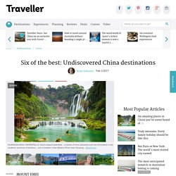 Six of the best: Undiscovered China destinations