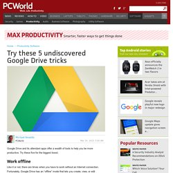 Try these 5 undiscovered Google Drive tricks