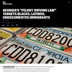 "Georgia's ""Felony Driving Law"" Targets Blacks, Latinos, Undocumented Immigrants"