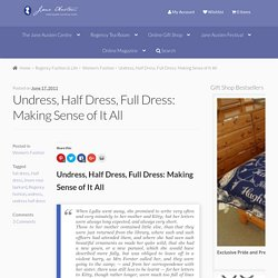 Undress, Half Dress, Full Dress: Making Sense of It All