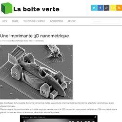 Une imprimante 3D nanométrique