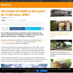 Une maison de hobbit en kit à partir de 14 000 euros. WOW !