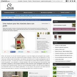 Insectes florian pearltrees - Construire une maison pour insectes ...