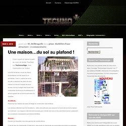 Une maison…du sol au plafond ! : Technoplus