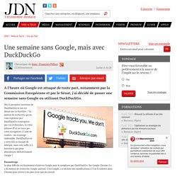 Une semaine sans Google, mais avec DuckDuckGo - JDN