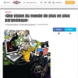 «Une vision du monde deplus en plus paranoïaque»