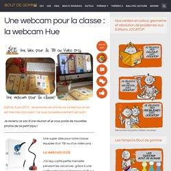 Une webcam pour la classe : la webcam Hue