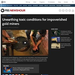 Unearthing toxic conditions in the gold mining industry