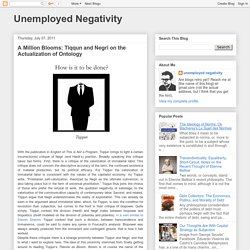 Unemployed Negativity: A Million Blooms: Tiqqun and Negri on the Actualization of Ontology