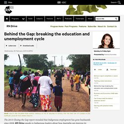 Behind the Gap: breaking the education and unemployment cycle - RN Drive