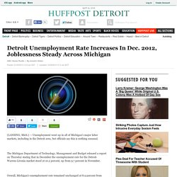 Detroit Unemployment Rate Increases In Dec. 2012, Joblessness Steady Across Michigan