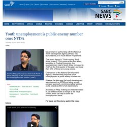 Youth unemployment is public enemy number one: NYDA:Tuesday 2 June 2015