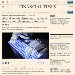 AI and robots threaten to unleash mass unemployment, scientists warn