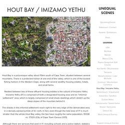 Unequal Scenes - Hout Bay / Imizamo Yethu