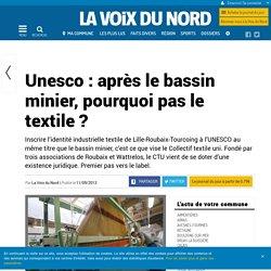 Unesco : après le bassin minier, pourquoi pas le textile ?