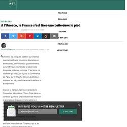 A l'Unesco, la France s'est tirée une balle dans le pied