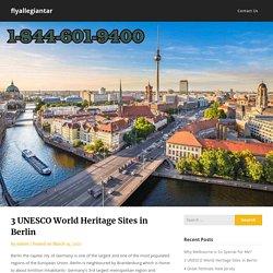 3 UNESCO World Heritage Sites in Berlin – flyallegiantar