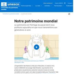 UNESCO Centre du patrimoine mondial - Notre patrimoine mondial
