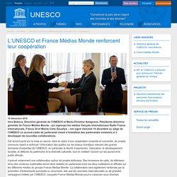 L'UNESCO et France Médias Monde renforcent leur coopération