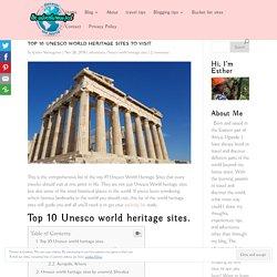 TOP 10 UNESCO WORLD HERITAGE SITES TO VISIT .